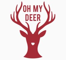 Reindeer head with text Oh my deer, for Valentine's day, Christmas card, Xmas gift Kids Tee
