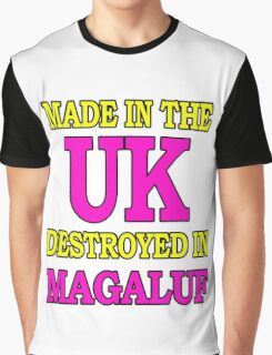 Made in the UK destroyed in Magaluf Graphic T-Shirt