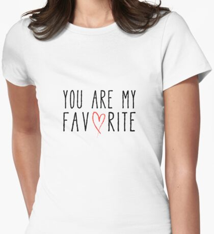 You are my favorite text design with red scribble heart Womens Fitted T-Shirt