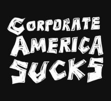 Corporate America Sucks One Piece - Short Sleeve