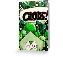 CLODS! Greeting Card
