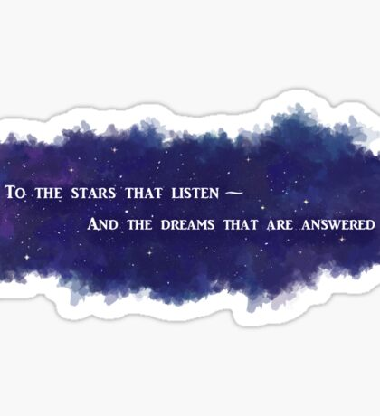 To The Stars That Listen (White) - A Court of Mist and Fury Sticker