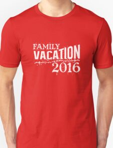 Family vacation 2016 best summer awesome beach funny t-shirt Unisex T-Shirt