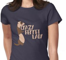Crazy Ferret Lady Womens Fitted T-Shirt