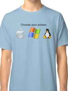 """""""Choose your poison"""" - Bright Classic T-Shirt"""