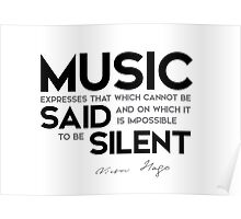 music - which cannot be said silent - victor hugo Poster