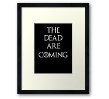 Game of thrones The Dead are coming Framed Print