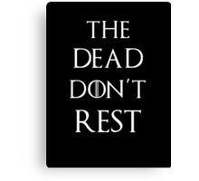 Game of thrones The dead don't rest Canvas Print