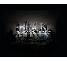 BLACK MONEY  Photographic Print