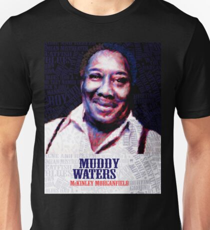 MUDDY WATERS Unisex T-Shirt