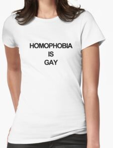 Homophobia is Gay Womens Fitted T-Shirt