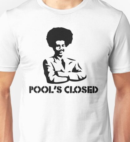 POOL'S CLOSED Unisex T-Shirt