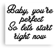 Baby you're perfect by 1D Canvas Print