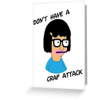 Tina Belcher: Don't Have a Crap Attack Greeting Card
