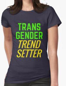 Transgender Trendsetter Womens Fitted T-Shirt