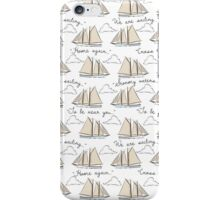 """""""We are Sailing..."""" iPhone Case/Skin"""