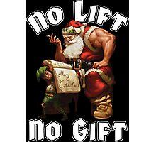 No Lift, No Gift Photographic Print