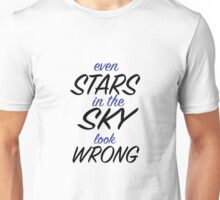 """""""EVEN THE STARS IN THE SKY LOOK WRONG."""" - ONE DIRECTION Unisex T-Shirt"""