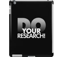 Do Your Research! iPad Case/Skin