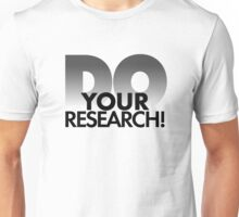 Do Your Research! Unisex T-Shirt