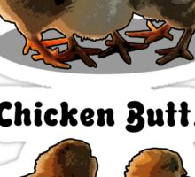 Guess what? Chicken butt! Sticker