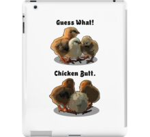 Guess what? Chicken butt! iPad Case/Skin