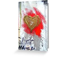 the heart of it all Greeting Card