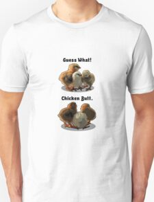 Guess what? Chicken butt! Unisex T-Shirt