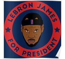 LeBron James For President Poster