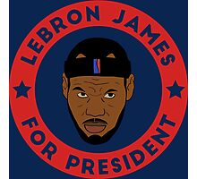 LeBron James For President Photographic Print