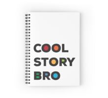 Cool Story Bro Spiral Notebook
