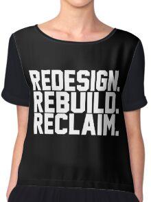 Redesign. Rebuild. Reclaim. Chiffon Top