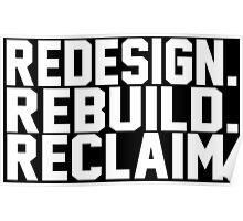 Redesign. Rebuild. Reclaim. Poster