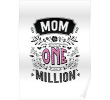 Mom You're One in a Million Poster