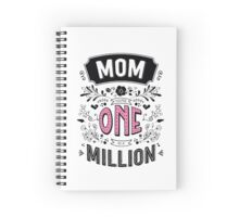 Mom You're One in a Million Spiral Notebook