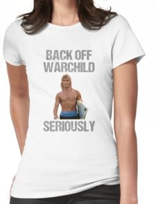 Back Off Warchild Seriously Womens Fitted T-Shirt