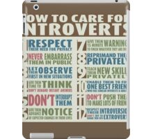 How To Care For Introverts  iPad Case/Skin