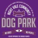 Night Vale Community Dog Park by Ryan Sawyer
