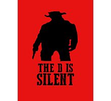 Django Unchained - The D Is Silent Photographic Print