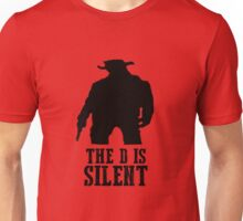 Django Unchained - The D Is Silent Unisex T-Shirt