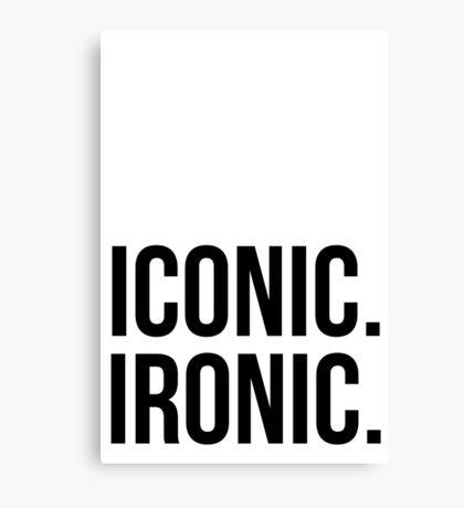 Iconic. Ironic. Canvas Print