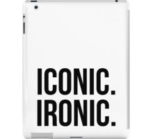 Iconic. Ironic. iPad Case/Skin