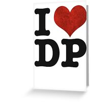 I heart DP on white Greeting Card