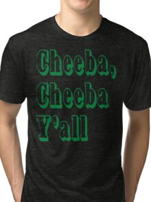Cheeba Cheeba Y'all Tri-blend T-Shirt