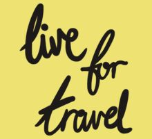 Live for Travel Kids Tee