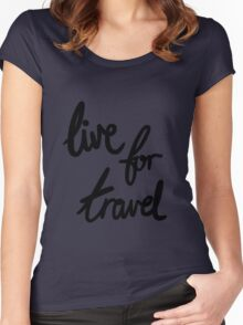 Live for Travel Women's Fitted Scoop T-Shirt