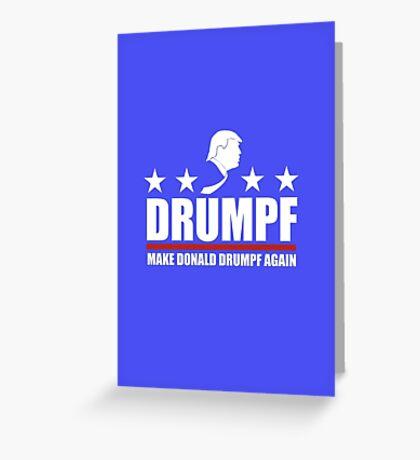 Make Donald Drumpf Again Greeting Card