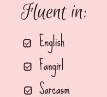 Fluent in: English, Sarcasm and Fangirl Kids Tee