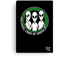 Welcome, cows of Earth! Canvas Print