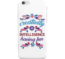 creativity having fun  iPhone Case/Skin